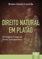 Capa do livro: Direito Natural em Platão, Bruno Amaro Lacerda