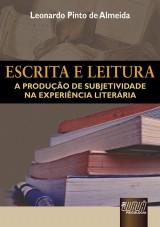 Capa do livro: Escrita e Leitura - A Produ��o de Subjetividade na Experi�ncia Liter�ria, Leonardo Pinto de Almeida