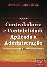 Capa do livro: Controladoria e Contabilidade Aplicada à Administração, Antônio Lopes de Sá