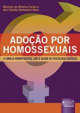 Capa do livro: Adoção por Homossexuais, Mariana de Oliveira Farias e Ana Cláudia Bortolozzi