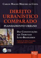 Capa do livro: Direito Urban�stico Comparado - Planejamento Urbano - Das Constitui��es aos Tribunais Luso-Brasileiros, Carlos Magno Miqueri da Costa