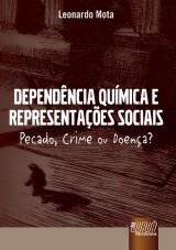 Capa do livro: Dependência Química e Representações Sociais, Leonardo Mota