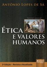 Capa do livro: Ética e Valores Humanos - 2ª Edição – Revista e Atualizada – 2009, Antônio Lopes de Sá