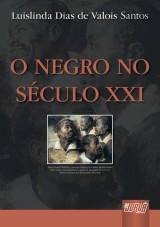 Capa do livro: Negro no século XXI, O, Luislinda Dias de Valois Santos