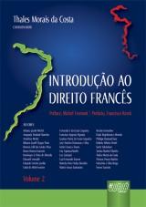Capa do livro: Introdução ao Direito Francês - Volume II - Préface, Michel Fromont | Prefácio, Francisco Rezek, Coordenador: Thales Morais da Costa