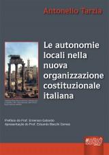 Capa do livro: Le Autonomie Locali Nella Nuova Organizzazione Costituzionale Italiana, Antonello Tarzia