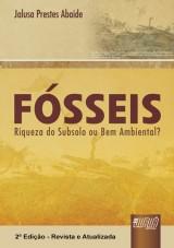 Capa do livro: Fósseis - Riqueza do Subsolo ou Bem Ambiental?, Jalusa Prestes Abaide