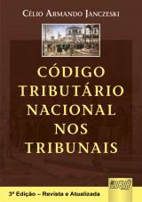 Capa do livro: Código Tributário Nacional nos Tribunais, Organizador: Célio Armando Janczeski