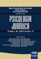 Capa do livro: Psicologia Jurídica - Tema de Aplicação II, Maria Cristina Neiva de Carvalho, Telma Fontoura e Vera Regina Miranda