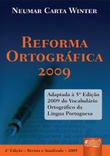 Capa do livro: Reforma Ortográfica - Adaptada à 5ª Edição 2009 do Vocabulário Ortográfico da Língua Portuguesa - 2ª Edição - Revista e Atualizada - 2009, Neumar Carta Winter