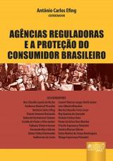Capa do livro: Agências Reguladoras e a Proteção do Consumidor Brasileiro, Coordenador: Antônio Carlos Efing