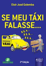 Capa do livro: Se Meu Táxi Falasse, Eloir José Golemba