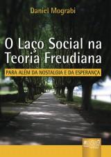 Capa do livro: La�o Social na Teoria Freudiana, O - Para al�m da nostalgia e da esperan�a, Daniel Mograbi