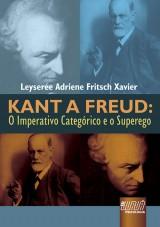 Capa do livro: Kant a Freud, Leyserée Adriene Fritsch Xavier