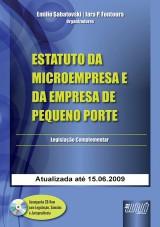 Capa do livro: Estatuto da Microempresa e da Empresa de Pequeno Porte - � Legisla��o Complementar - Acompanha CD-ROM, Atualizada at� 15.06.2009, Organizadores: Emilio Sabatovski e Iara P. Fontoura