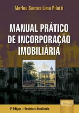 Capa do livro: Manual Prático de Incorporação Imobiliária, Marlou Santos Lima Pilatti