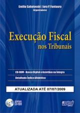 Capa do livro: Execução Fiscal nos Tribunais, Organizadores: Emilio Sabatovski e Iara P. Fontoura