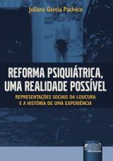 Capa do livro: Reforma Psiquiátrica, uma Realidade Possível - Representações Sociais da Loucura e a História de uma Experiência, Juliana Garcia Pacheco
