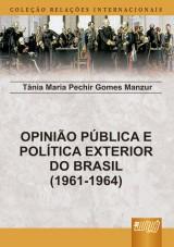 Capa do livro: Opinião Pública e Política Exterior do Brasil – 1961-1964, Tânia Maria Pechir Gomes Manzur
