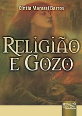Capa do livro: Religião e Gozo, Cíntia Marassi Barros