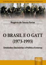 Capa do livro: Brasil e o GATT, O - (1973-1993), Rogério de Souza Farias