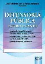 Capa do livro: Defensoria Pública - Espírito Santo, Organizadores: Emilio Sabatovski, Iara P. Fontoura e Karla Knihs