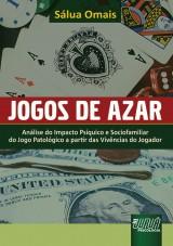 Capa do livro: Jogos de Azar - Análise do Impacto Psíquico e Sociofamiliar do Jogo Patológico a partir das Vivências do Jogador, Sálua Omais