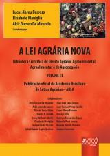 Capa do livro: Lei Agrária Nova, A - Volume II, Coordenadores: Lucas A. Barroso, Elisabete Maniglia e Alcir G. de Miranda