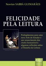 Capa do livro: Felicidade pela Leitura, Newton SABB� GUIMAR�ES