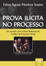 Capa do livro: Prova Ilícita no Processo, Fábio Aguiar Munhoz Soares