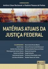 Capa do livro: Matérias Atuais da Justiça Federal, Coords.: Antônio César Bochenek e Vladimir Passos de Freitas