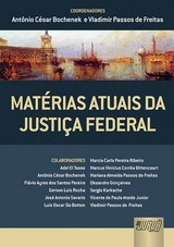 Capa do livro: Matérias Atuais da Justiça Federal, Coordenadores: Antônio César Bochenek e Vladimir Passos de Freitas