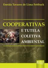 Capa do livro: Cooperativas e a Tutela Coletiva Ambiental, Eneida Tavares de Lima Fettback