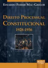 Capa do livro: Direito Processual Constitucional (1928-1956), Eduardo Ferrer Mac-Gregor