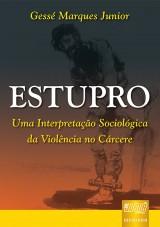 Capa do livro: Estupro - Uma Interpretação Sociológica da Violência no Cárcere, Gessé Marques Junior