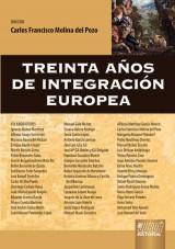 Capa do livro: Treinta Años de Integración Europea, Director: Carlos Francisco Molina del Pozo