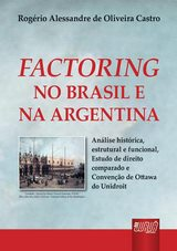 Capa do livro: Factoring no Brasil e na Argentina, Rogério Alessandre de Oliveira Castro