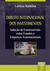 Capa do livro: Direito Internacional dos Investimentos, Larissa Ramina