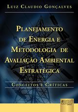 Capa do livro: Planejamento de Energia e Metodologia de Avaliação Ambiental Estratégica, Luiz Claudio Gonçalves