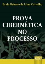 Capa do livro: Prova Cibernética no Processo, Paulo Roberto de Lima Carvalho