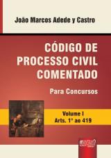 Capa do livro: Código de Processo Civil Comentado para Concursos - Para Concursos - Volume 1 - Arts. 1º ao 419, João Marcos Adede y Castro