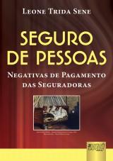 Capa do livro: Seguro de Pessoas - Negativas de Pagamento das Seguradoras, Leone Trida Sene
