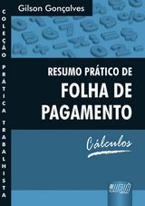 Capa do livro: Resumo Prático de Folha de Pagamento - Cálculos - Coleção Prática Trabalhista, Gilson Gonçalves