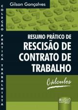 Capa do livro: Resumo Prático de Rescisão de Contrato de Trabalho - Cálculos - Coleção Prática Trabalhista, Gilson Gonçalves