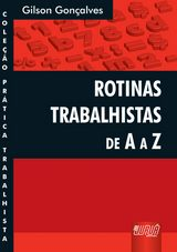 Capa do livro: Rotinas Trabalhistas de A a Z - Coleção Prática Trabalhista, Gilson Gonçalves