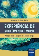 Capa do livro: Experi�ncia de Adoecimento e Morte - Di�logos entre a Pesquisa e a Gestalt-Terapia, Joanneliese de Lucas Freitas