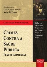 Capa do livro: Crimes Contra a Saúde Pública, Carla Liliane Waldow Esquivel - Coordenadores: Luiz R. Prado e Adel El Tasse