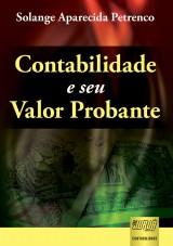 Capa do livro: Contabilidade e seu Valor Probante, Solange Aparecida Petrenco