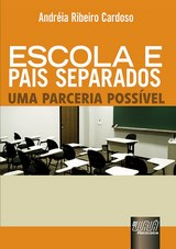 Capa do livro: Escola e Pais Separados - Uma Parceria Possível, Andréia Ribeiro Cardoso