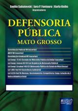Capa do livro: Defensoria Pública - Mato Grosso, Orgs.: Emilio Sabatovski, Iara P. Fontoura e Karla Knihs